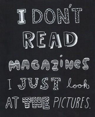 I-dont-read-magazines
